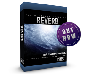 The Ultimate Guide to Reverb